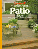The Complete Patio Book by the Editors of Sunset Books and Sunset Magazine Sunset