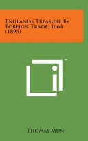 Englands Treasure by Foreign Trade  1664  1895