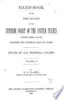 Hand book of All the Decisions of the Supreme Court of the United States  1891 1898  Rules of all federal courts