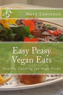Easy Peasy Vegan Eats