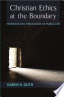 Christian Ethics At The Boundary