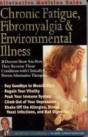 Alternative Medicine Guide to Chronic Fatigue  Fibromyalgia   Environmental Illness
