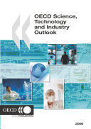 OECD Science, Technology and Industry Outlook 2006