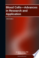 Blood Cells Advances In Research And Application 2012 Edition Book PDF