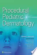 Procedural Pediatric Dermatology