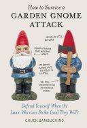 How to Survive a Garden Gnome Attack