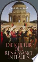 Die Kultur der Renaissance in Italien  , Volume 1