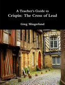 Pdf A Teacher's Guide to Crispin: The Cross of Lead