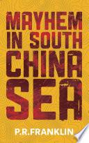 Mayhem in South China Sea Book