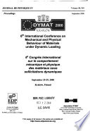 6th International Conference on Mechanical and Physical Behaviour of Materials Under Dynamic Loading :