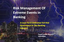 Risk Management of Extreme Events in Banking