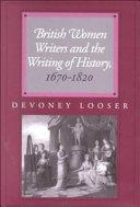 British Women Writers and the Writing of History  1670 1820