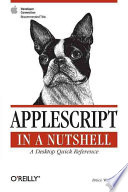 """""""AppleScript in a Nutshell: A Desktop Quick Reference"""" by Bruce W. Perry"""