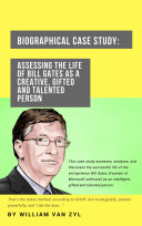Biographical Case Study  Assessing the Life of Bill Gates as a Creative  Gifted and Talented Person