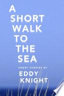 A Short Walk to the Sea Book