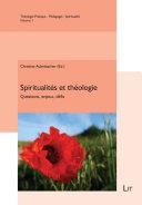 Spiritualités et théologie : questions, enjeux, défis