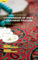 Compendium of Shi'i Pilgrimage Prayers: Vol.2- Al-Najaf al-Ashraf