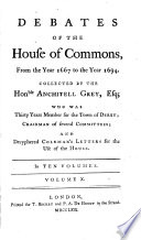 Debates of the House of Commons from the Year 1667 to the Year 1694