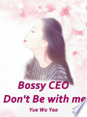 Bossy CEO  Don t Be with me