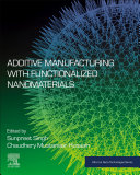 Additive Manufacturing with Functionalized Nanomaterials