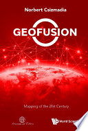 Geofusion  Mapping Of The 21st Century Book