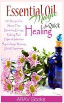 Essential Oil Magic For Quick Healing