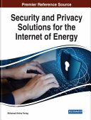 Security and Privacy Solutions for the Internet of Energy Book