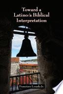 Toward a Latino/a Biblical Interpretation