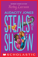 Audacity Jones Steals the Show (Audacity Jones #2) Book