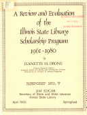 A Review and Evaluation of the Illinois State Library Scholarship Program  1961 1980 Book