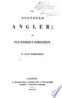 The Northern Angler Or Fly Fisher S Companion