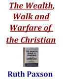 The Wealth  Walk and Warfare of the Christian