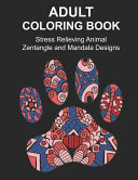 Adult Coloring Book Stress Relieving Animal Zentangle And Mandala Designs