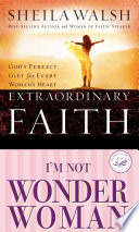 Walsh 2in1 Extraordinary Faith I M Not Wonder Woman