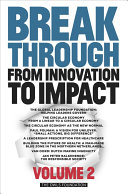 Breakthrough: From Innovation to Impact Volume 2