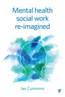Mental health social work re imagined