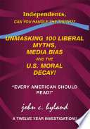 Unmasking 100 Liberal Myths  Media Bias  and the U  S  Moral Decay