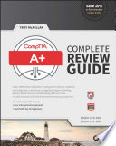 """CompTIA A+ Complete Review Guide: Exams 220-901 and 220-902"" by Troy McMillan"
