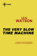 The Very Slow Time Machine Book