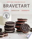 """BraveTart: Iconic American Desserts"" by Stella Parks, J. Kenji López-Alt"