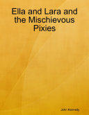 Ella and Lara and the Mischievous Pixies [Pdf/ePub] eBook