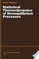 Statistical Thermodynamics of Nonequilibrium Processes Book