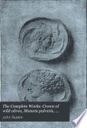 Crown of wild olives  Munera pulveris  Pre Raphaelitism  Aratra Pentelici