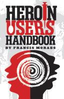 Heroin User's Handbook