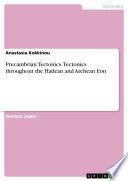 Precambrian Tectonics  Tectonics throughout the Hadean and Archean Eon