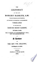 The Legitimacy of the Late Robert Barker Vindicated by His Eldest Son, E. H. Barker ... in a Letter to the Rev. Wm. Dealtry
