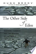 Other Side of Eden  : Hunters, Farmers and the Shaping of the World