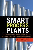 Smart Process Plants  Software and Hardware Solutions for Accurate Data and Profitable Operations