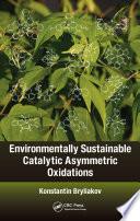 Environmentally Sustainable Catalytic Asymmetric Oxidations Book