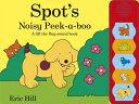 Spot s Noisy Peek a Boo Book